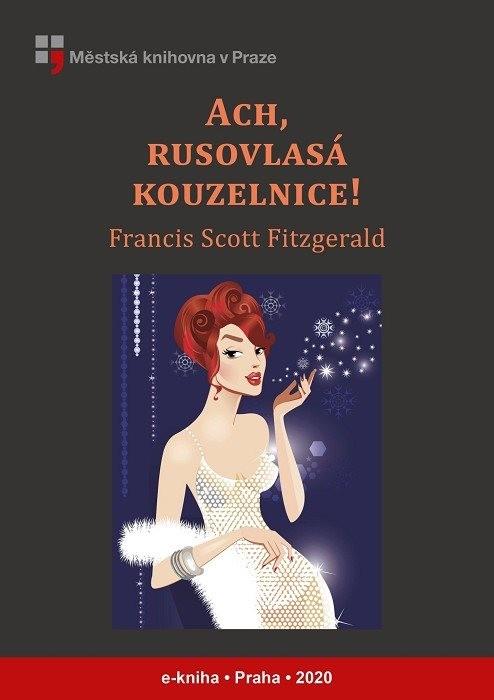Ach, rusovlasá kouzelnice! a jiné povídk, Fitzgerald, Francis Scott