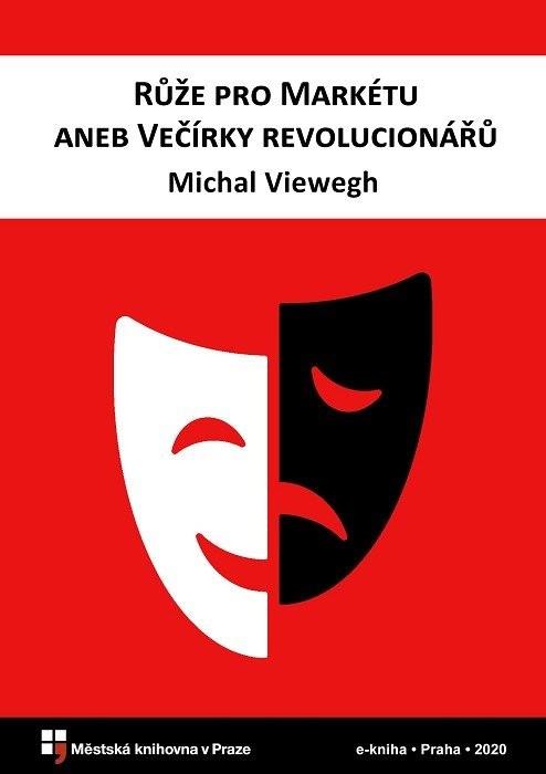 Růže pro Markétu, aneb, Večírky revoluci, Viewegh, Michal