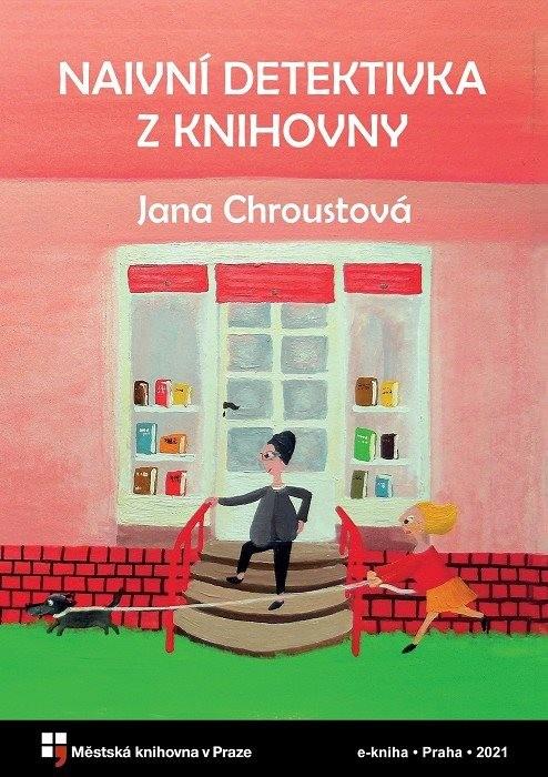Naivní detektivka z knihovny            , Chroustová, Jana
