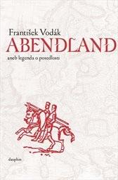 Abendland, aneb, Legenda o posedlosti